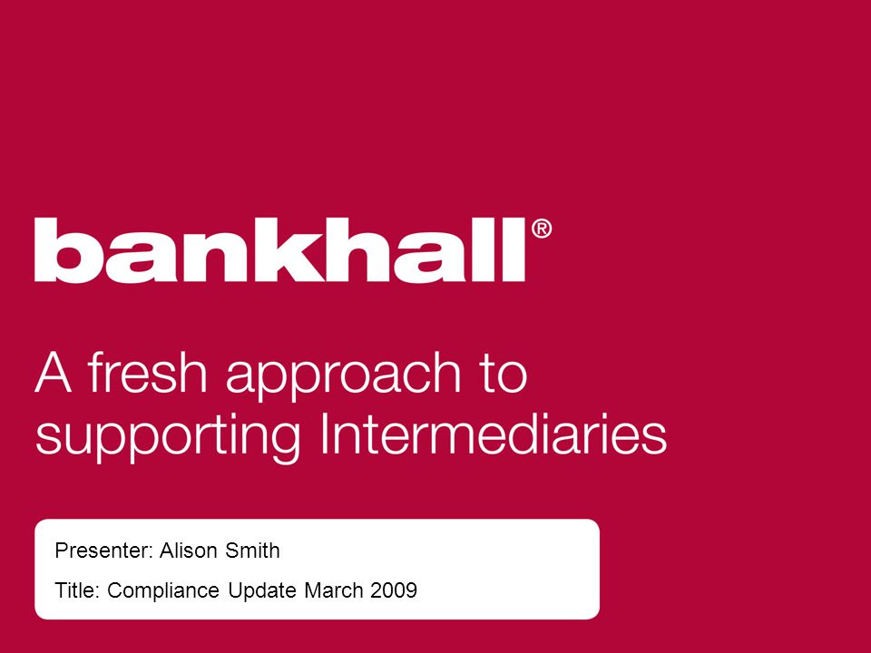 Presenter: Alison Smith Title: Compliance Update March 2009