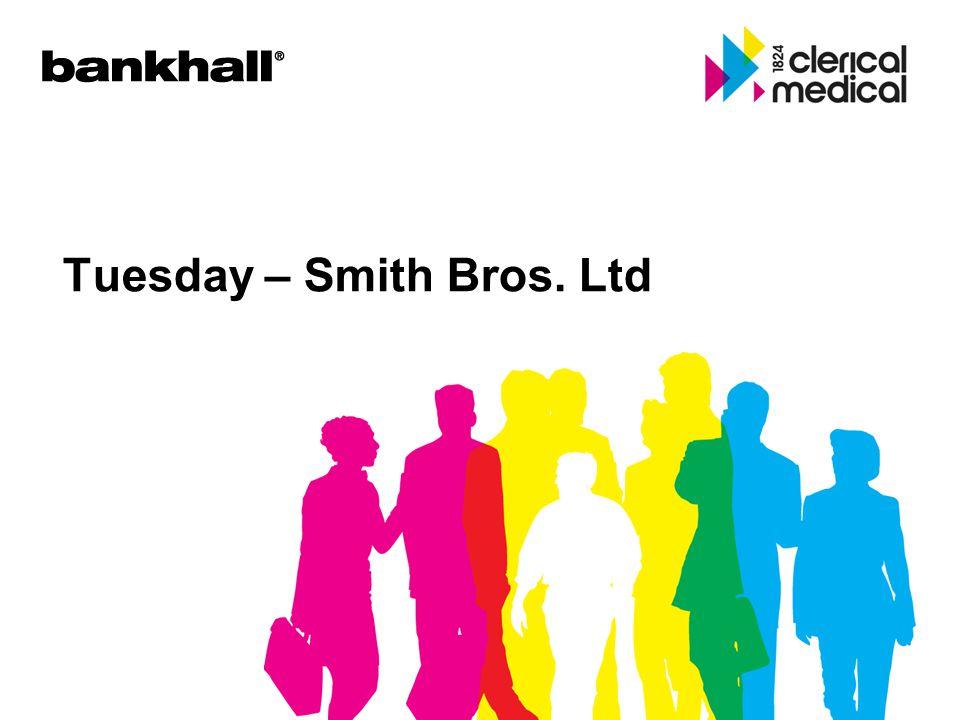 Tuesday – Smith Bros. Ltd