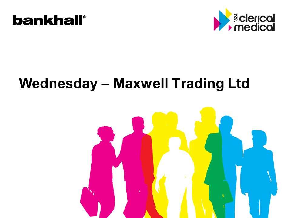 Wednesday – Maxwell Trading Ltd