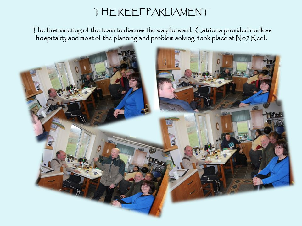 THE REEF PARLIAMENT The first meeting of the team to discuss the way forward.