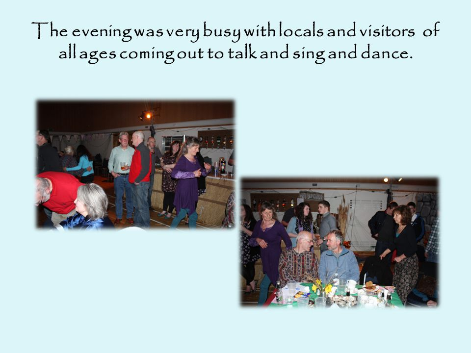 The evening was very busy with locals and visitors of all ages coming out to talk and sing and dance.