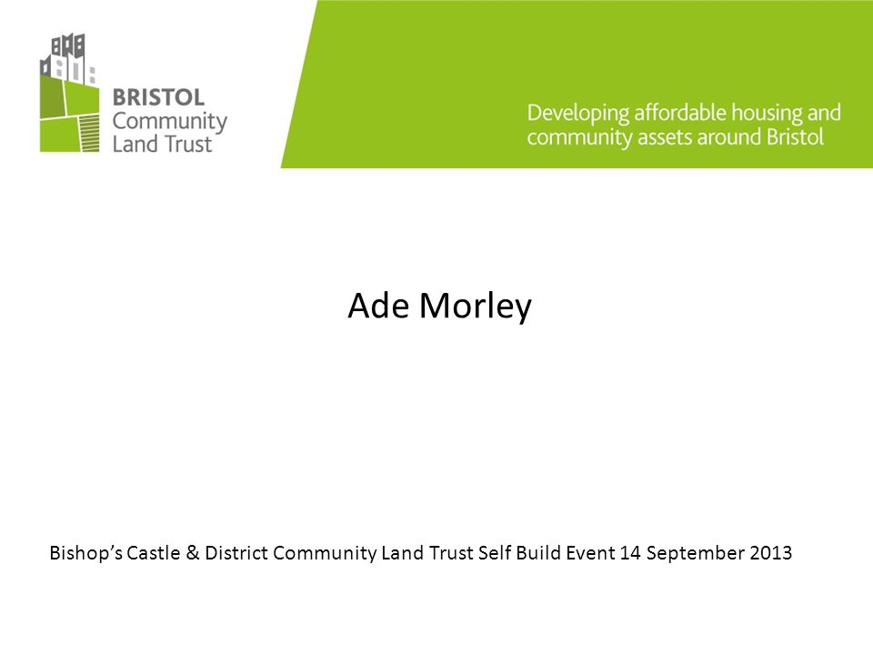 Ade Morley Bishop's Castle & District Community Land Trust Self Build Event 14 September 2013