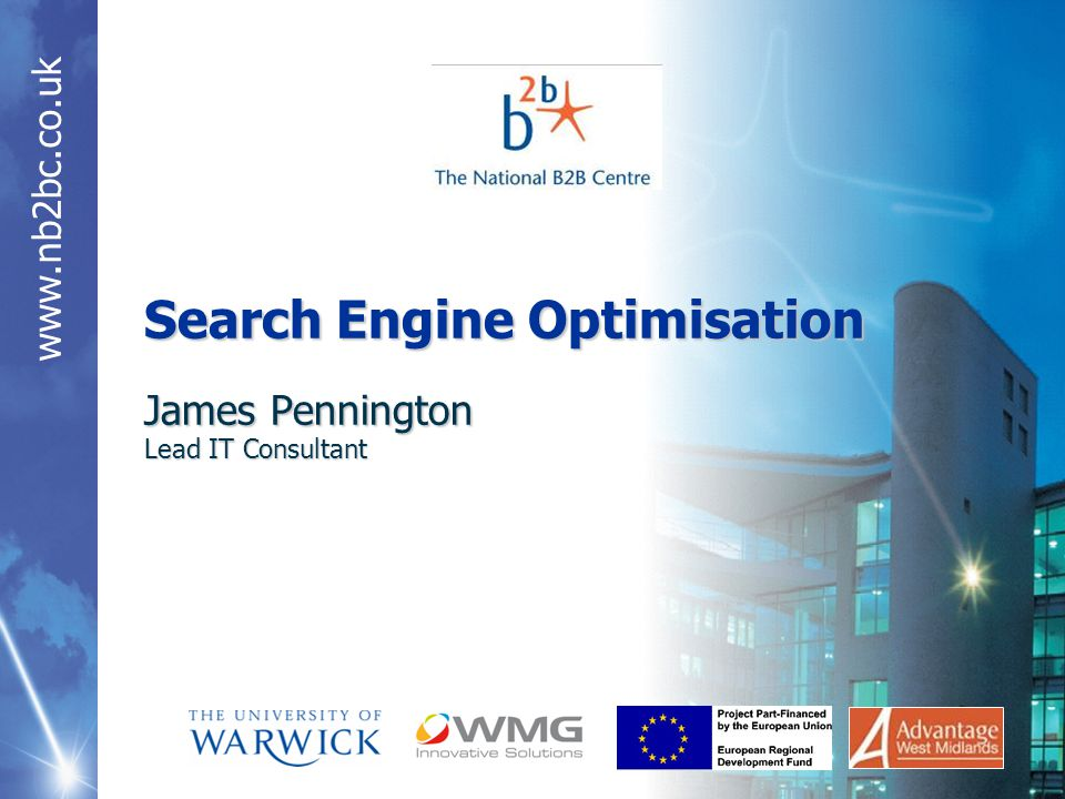 www.nb2bc.co.uk Search Engine Optimisation James Pennington Lead IT Consultant