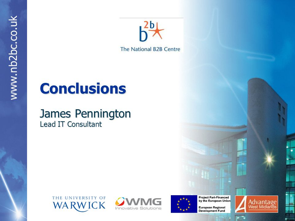 Conclusions James Pennington Lead IT Consultant
