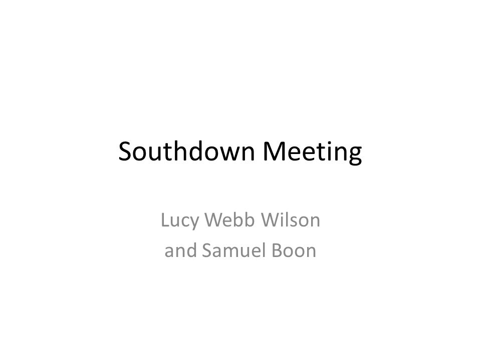 Southdown Meeting Lucy Webb Wilson and Samuel Boon