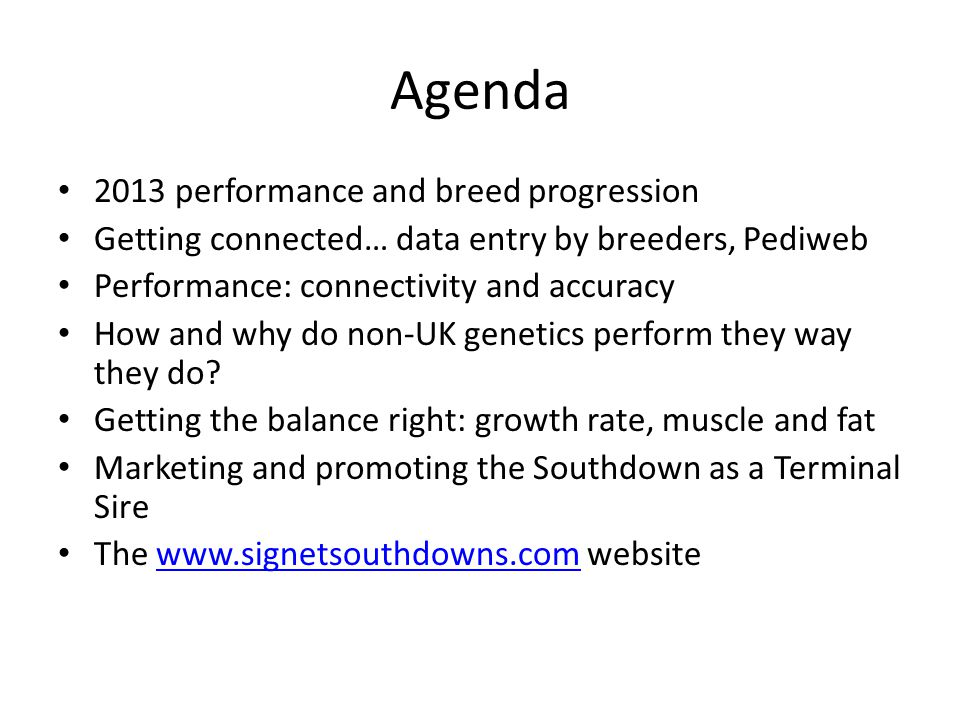 Agenda 2013 performance and breed progression Getting connected… data entry by breeders, Pediweb Performance: connectivity and accuracy How and why do