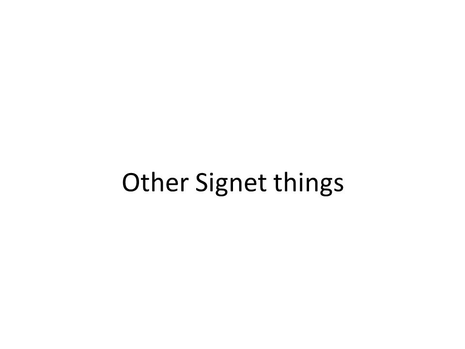 Other Signet things