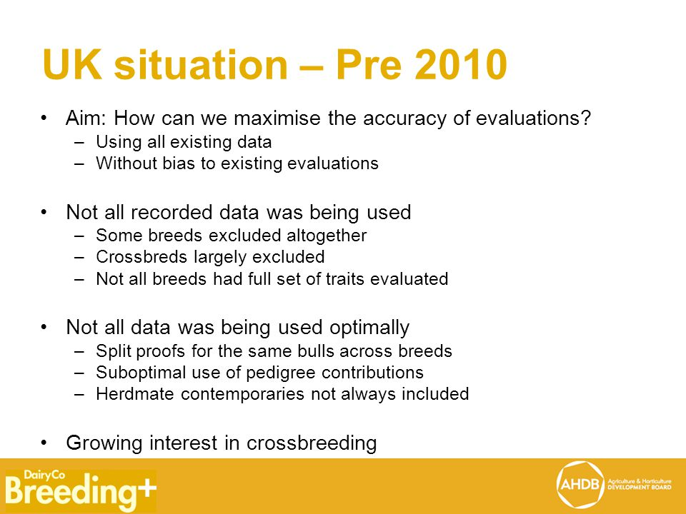 UK situation – Pre 2010 Aim: How can we maximise the accuracy of evaluations.