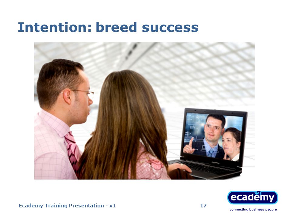 Intention: breed success Ecademy Training Presentation - v117