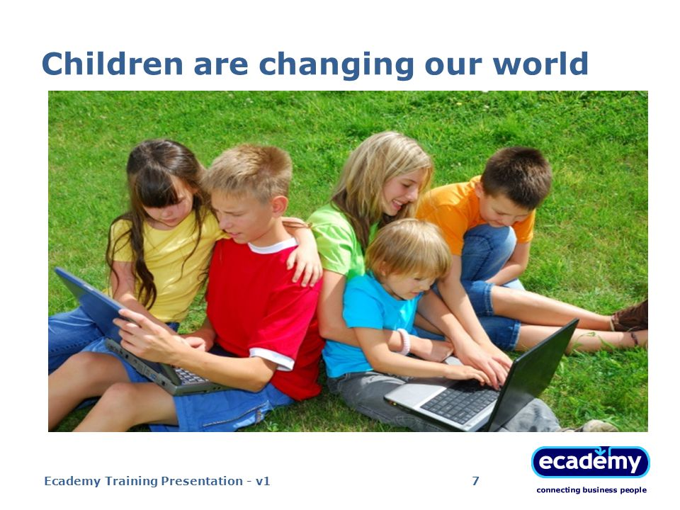 Children are changing our world Ecademy Training Presentation - v17