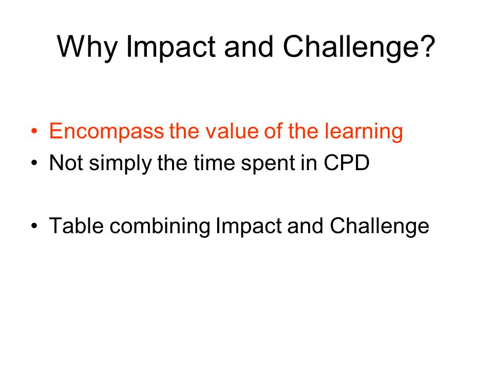 Why Impact and Challenge.