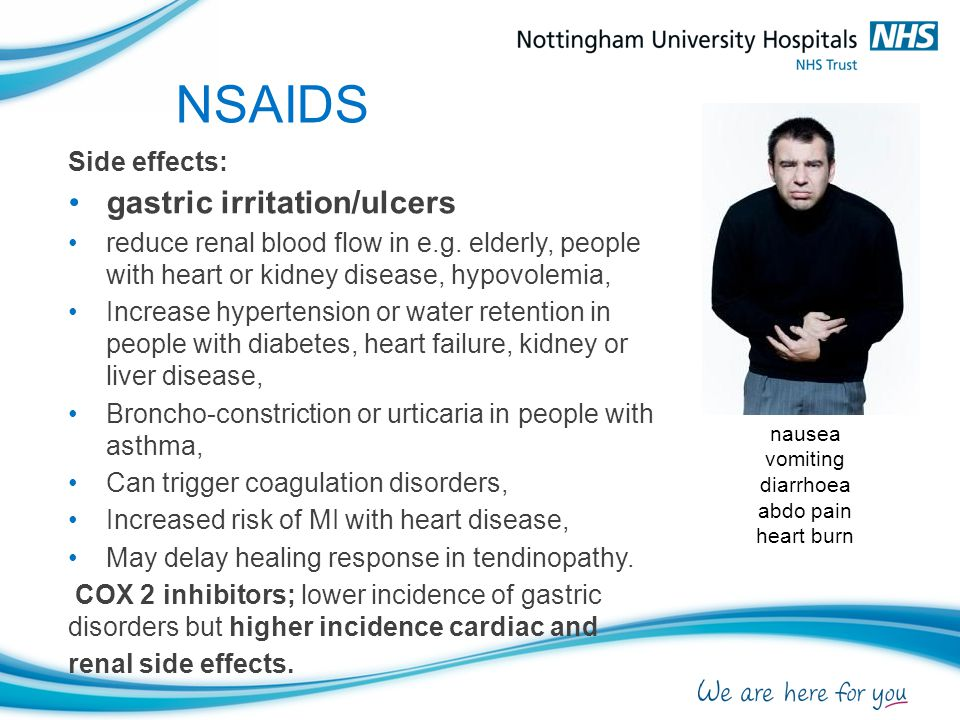 NSAIDS Side effects: gastric irritation/ulcers reduce renal blood flow in e.g.