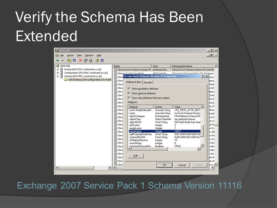Verify the Schema Has Been Extended Exchange 2007 Service Pack 1 Schema Version 11116