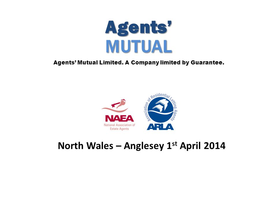 Agents'MUTUAL Agents' Mutual Limited. A Company limited by Guarantee.