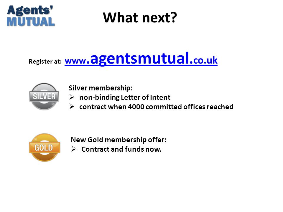 What next.Agents'MUTUAL Register at: www. agentsmutual.