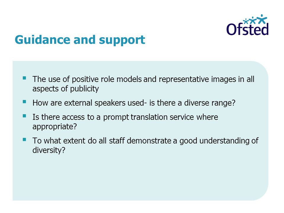 Guidance and support  The use of positive role models and representative images in all aspects of publicity  How are external speakers used- is ther