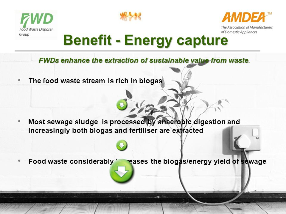 Benefit - Energy capture FWDs enhance the extraction of sustainable value from waste.