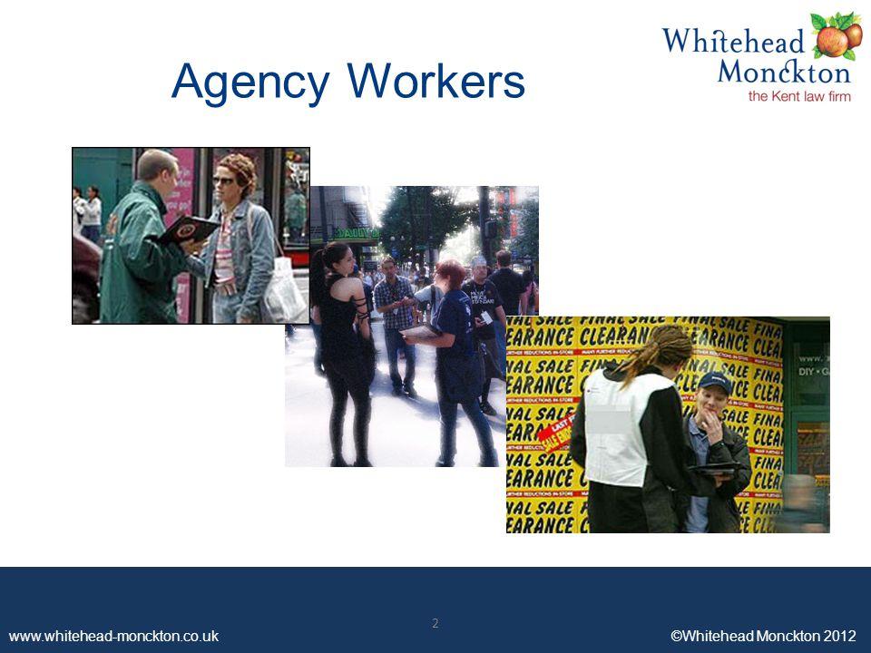 www.whitehead-monckton.co.uk ©Whitehead Monckton 2012 2 Agency Workers 2