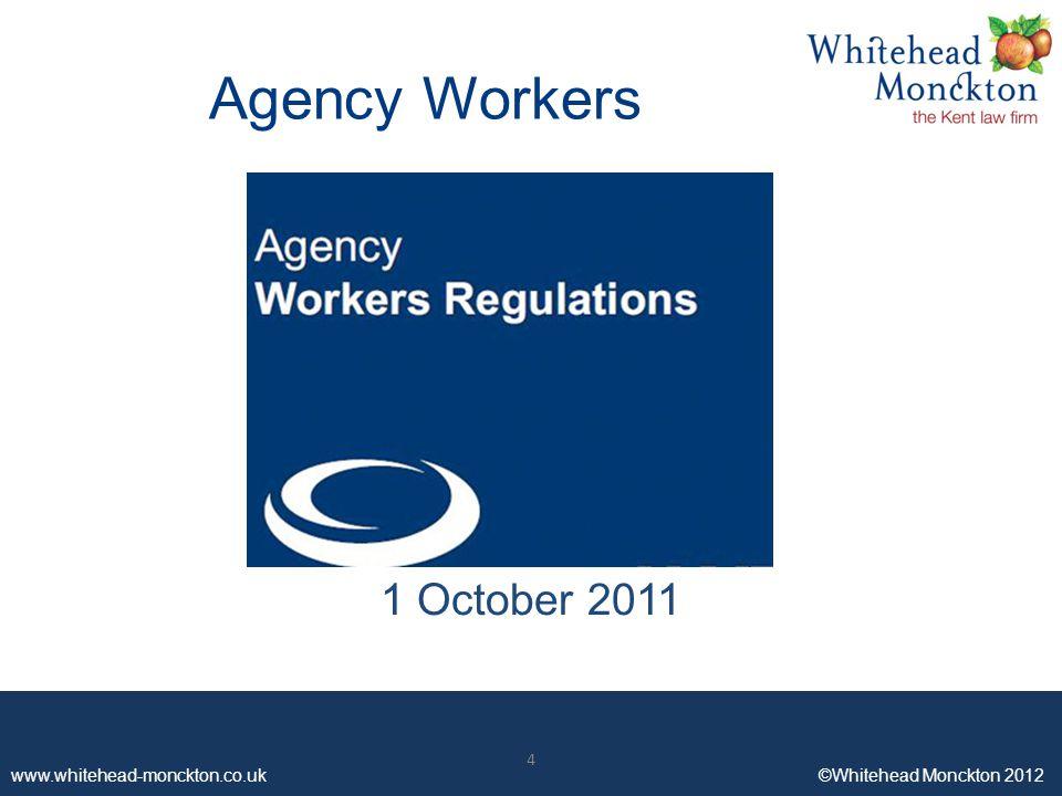 www.whitehead-monckton.co.uk ©Whitehead Monckton 2012 4 Agency Workers 1 October 2011 4