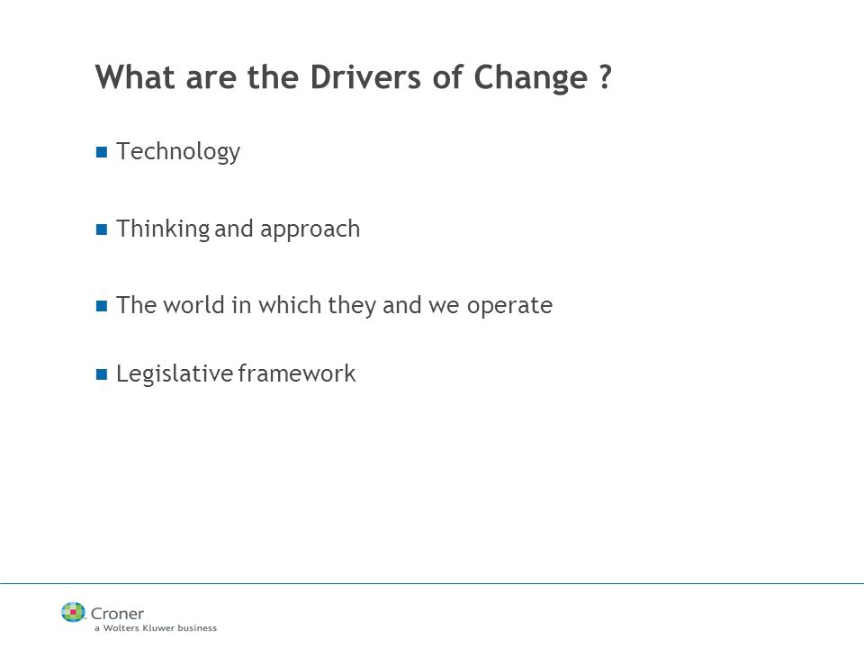What are the Drivers of Change .