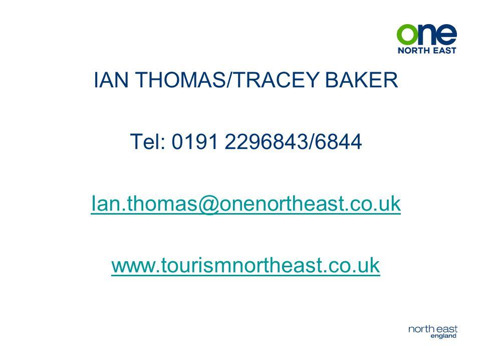 IAN THOMAS/TRACEY BAKER Tel: 0191 2296843/6844 Ian.thomas@onenortheast.co.uk www.tourismnortheast.co.uk