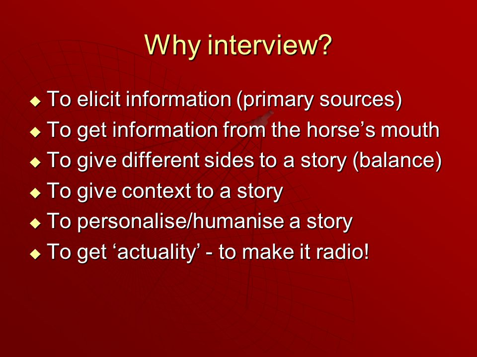Why interview.