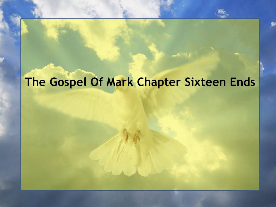 The Gospel Of Mark Chapter Sixteen Ends