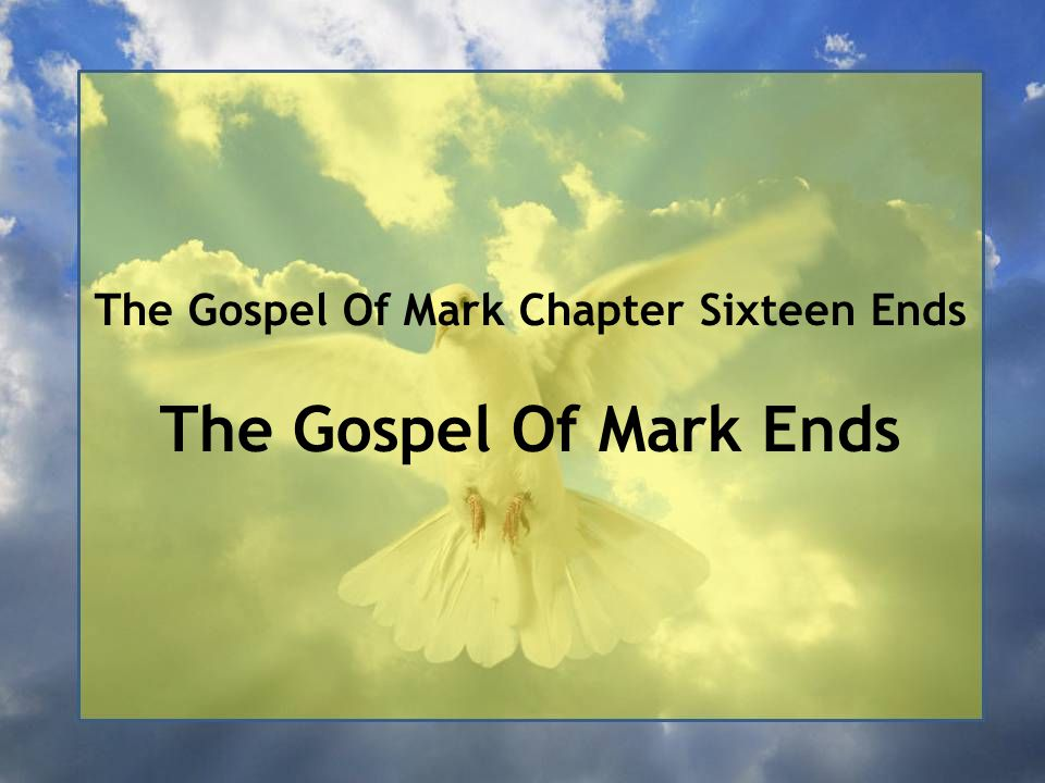 The Gospel Of Mark Ends