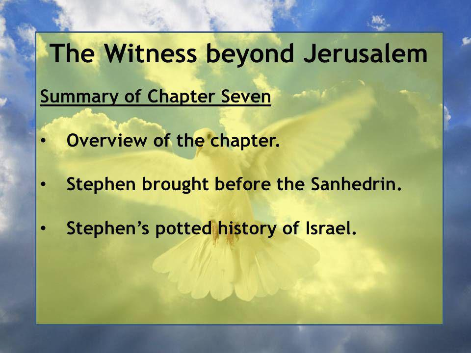 The Witness beyond Jerusalem 5 He gave him no inheritance here, not even a foot of ground.