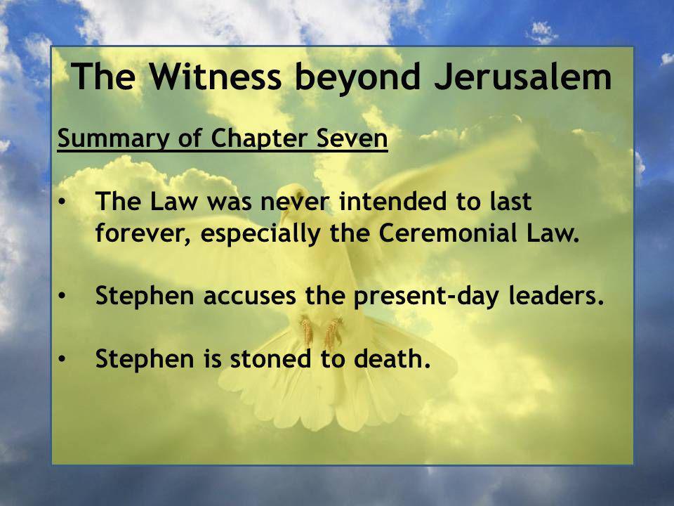 The Witness beyond Jerusalem Acts 7:1–53 – Stephen's speech to the Sanhedrin