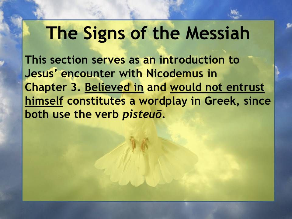 The Signs of the Messiah This section serves as an introduction to Jesus' encounter with Nicodemus in Chapter 3.