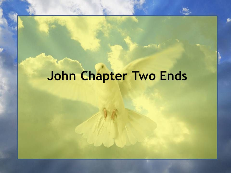 John Chapter Two Ends