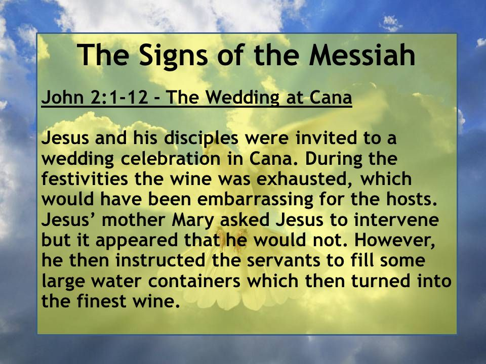 The Signs of the Messiah Six stone water-jars: Archæologists have found large goblet-shaped stone storage jars from this period in Jerusalem and elsewhere.