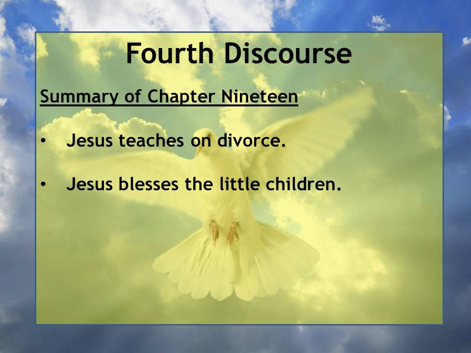 Fourth Discourse Because you were so hard-hearted should not be understood to mean that only hard- hearted people would ever initiate a divorce.