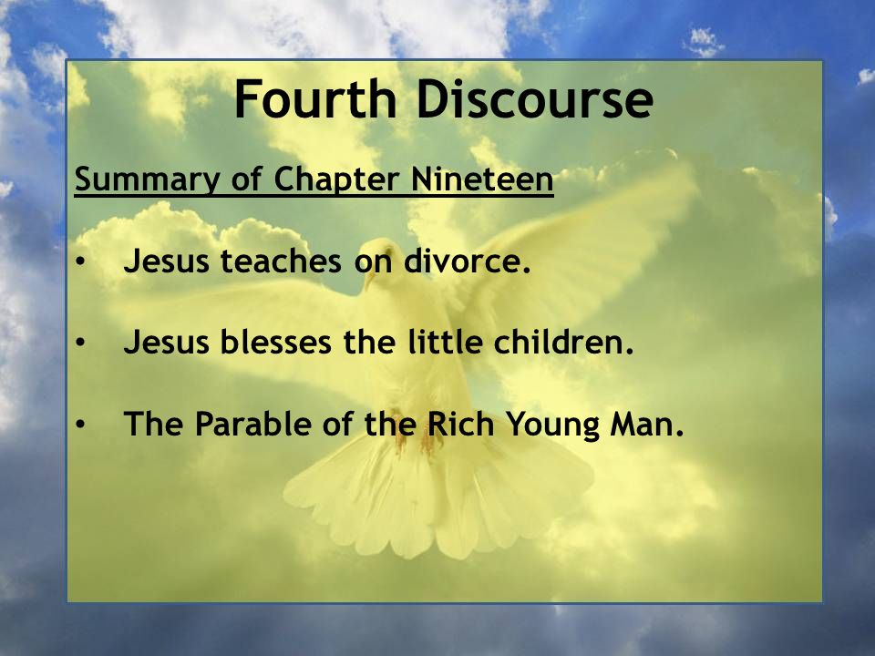 Fourth Discourse 22 When the young man heard this word, he went away grieving, for he had many possessions.