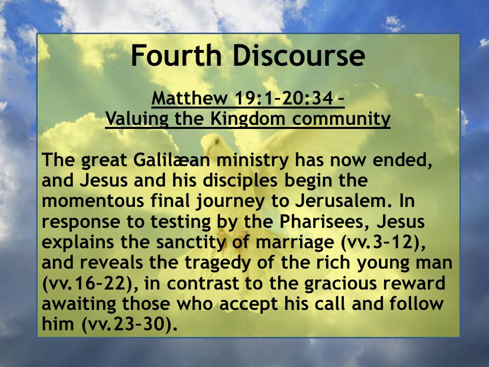Fourth Discourse 25 When the disciples heard this, they were greatly astounded and said, 'Then who can be saved?'