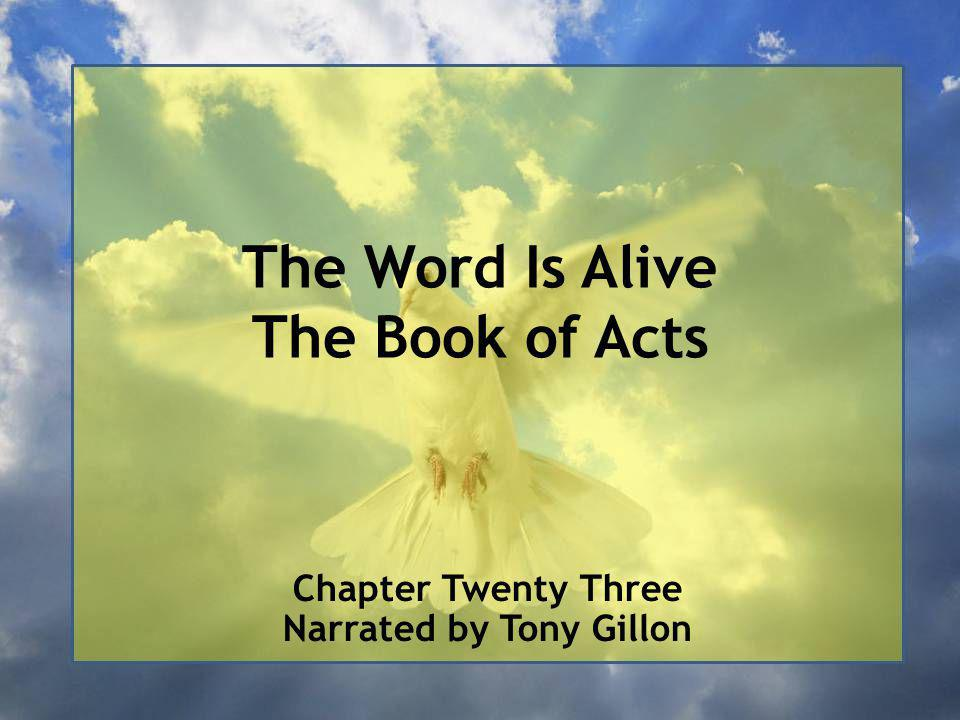 The Word Is Alive The Book of Acts Chapter Twenty Three Narrated by Tony Gillon