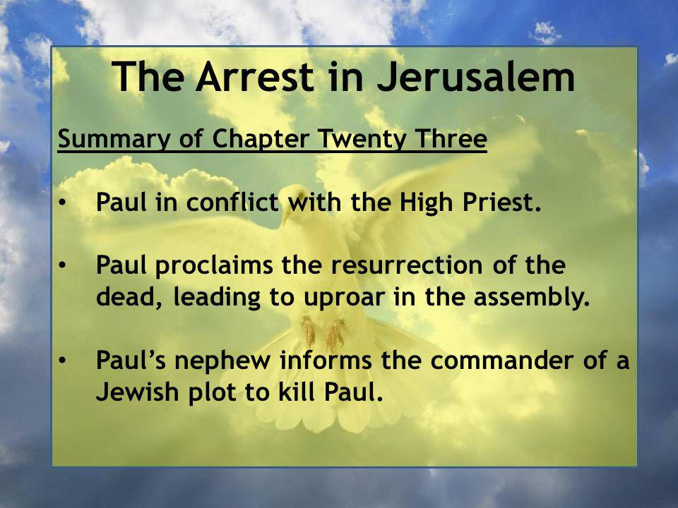 The Arrest in Jerusalem 4 Those who were standing near Paul said, You dare to insult God's high priest? 5 Paul replied, Brothers, I did not realise that he was the high priest; for it is written: 'Do not speak evil about the ruler of your people.'