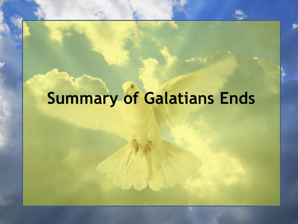 Summary of Galatians Ends