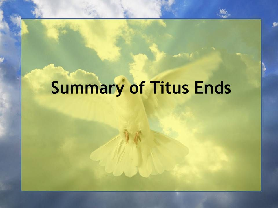 Summary of Titus Ends