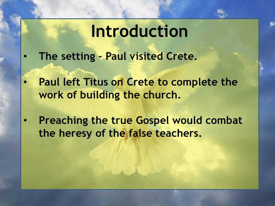Introduction The setting – Paul visited Crete.