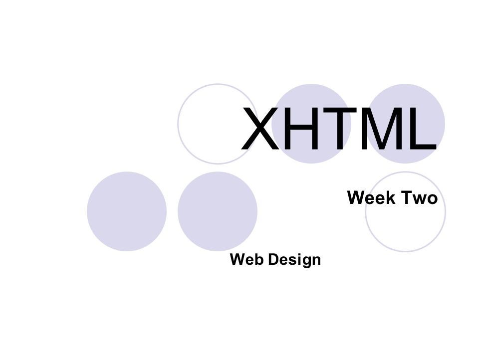 XHTML Week Two Web Design