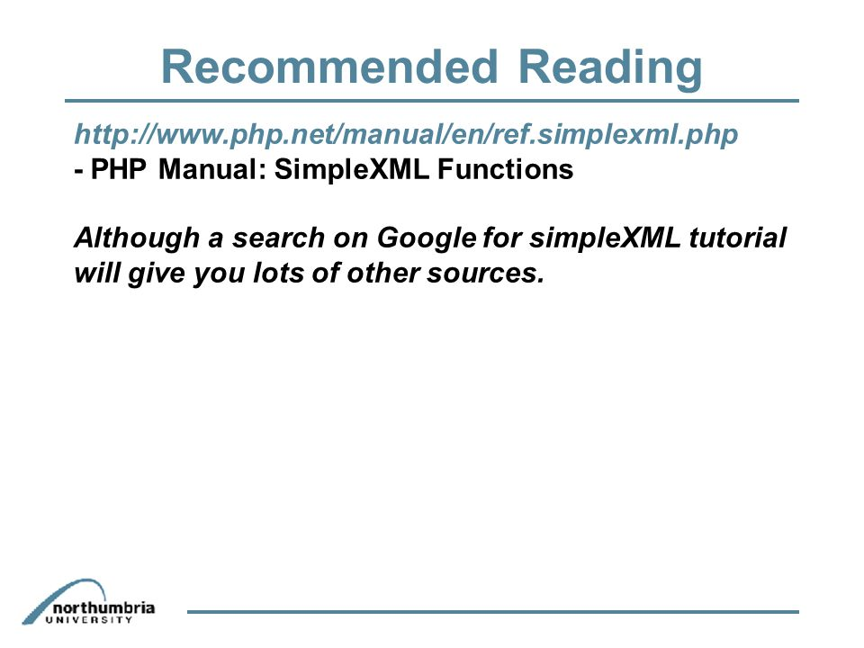 Recommended Reading http://www.php.net/manual/en/ref.simplexml.php - PHP Manual: SimpleXML Functions Although a search on Google for simpleXML tutorial will give you lots of other sources.