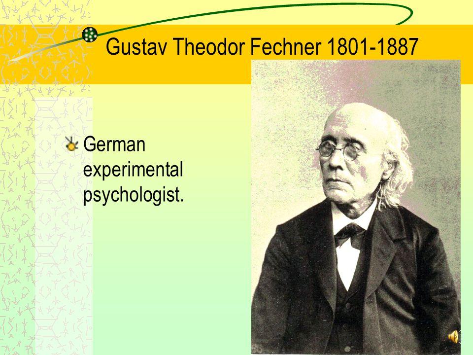 Gustav Theodor Fechner 1801-1887 German experimental psychologist.