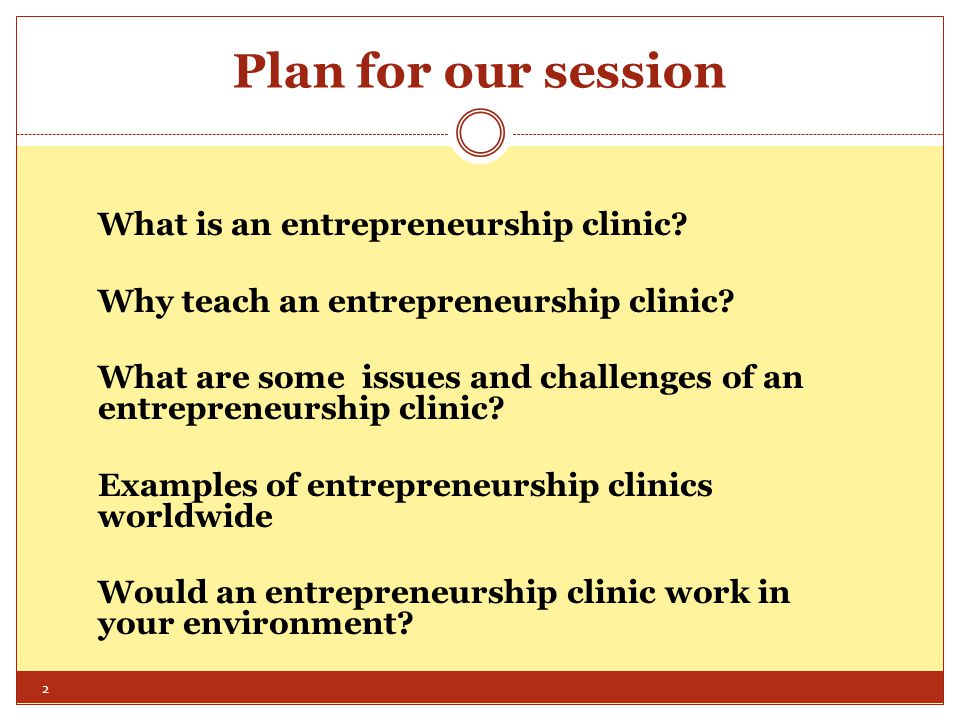 What is an Entrepreneurship Clinic .Who are the clients.
