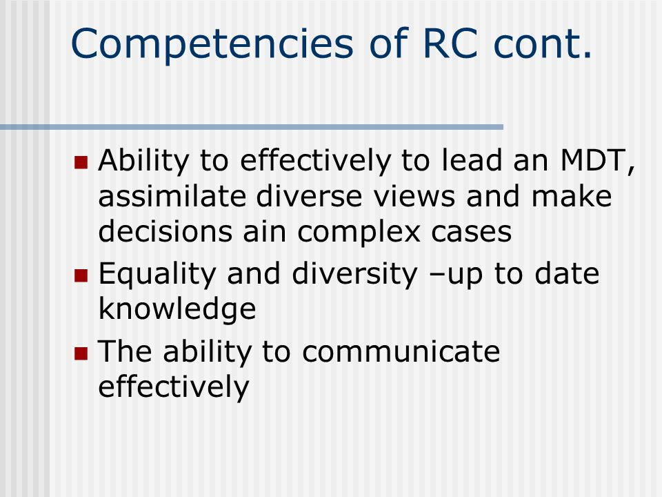 Competencies of RC cont.