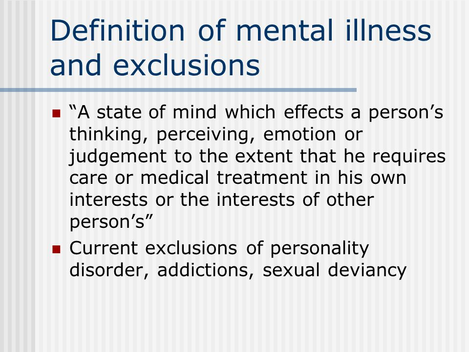 Treatment for disorder Interventions to treat mental disorder can only happen if appropriate medical treatment is available Symptoms and manifestations