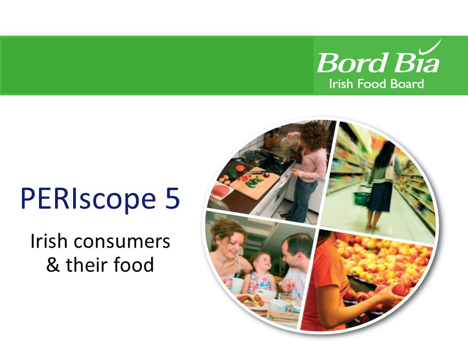 PERIscope 5 Irish consumers & their food