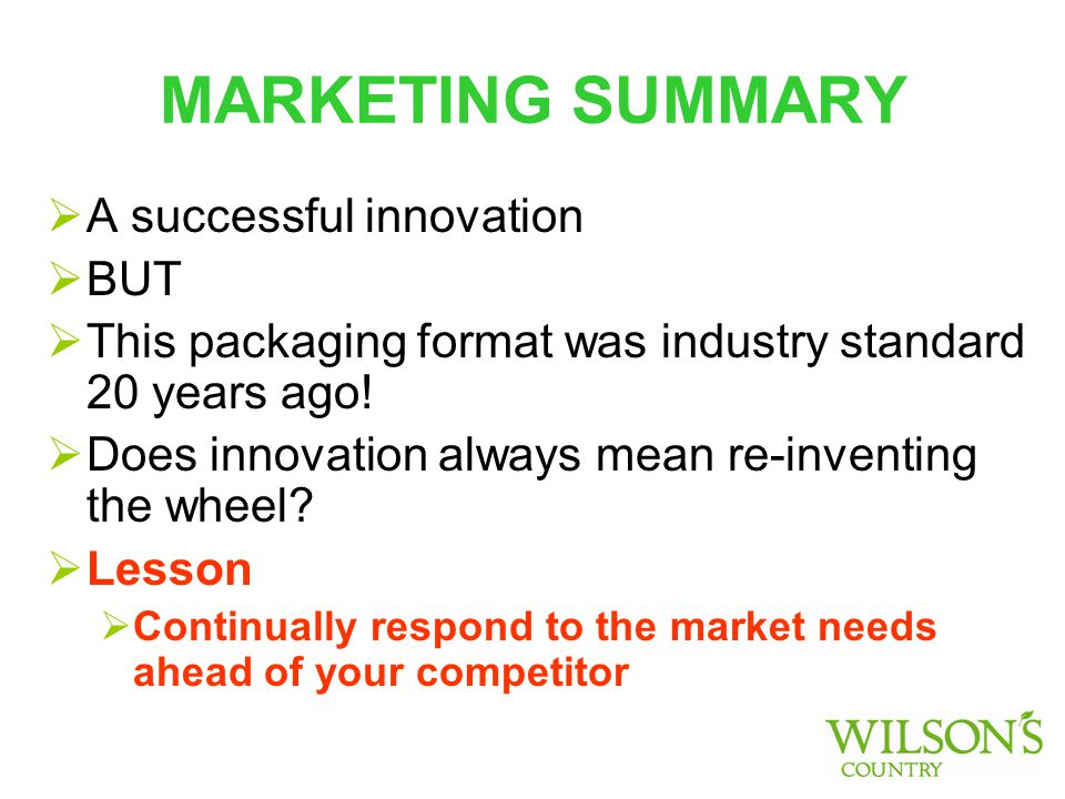 MARKETING SUMMARY  A successful innovation  BUT  This packaging format was industry standard 20 years ago.