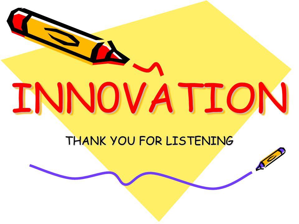 INN0VATION INN0VATION THANK YOU FOR LISTENING
